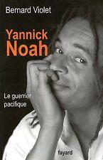 YANNICK NOAH LE GUERRIER PACIFIQUE / BERNARD VIOLET