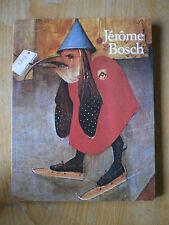 1994 Walter BOSING Jerome BOSCH Environ 1450-1516 : Entre Le Ciel et L'Enfer