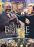 Build a Bridge, Good DVD, Bill Gaither, Gloria Gaither, Bill Gaither