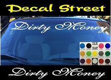 Dirty Money Car Truck SUV Windshield Visor Die Cut Vinyl Decal Sticker