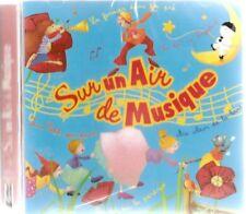 702 // SUR UN AIR DE MUSIQUE CHANSONS POUR ENFANTS CD NEUF BOITIER FENDU