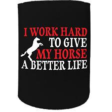 Stubby Support-Je travaille dur pour donner mon cheval-Drôle Nouveauté Cadeau D'Anniversaire Blague