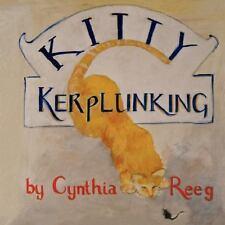 Kitty Kerplunking : Preposition Fun by Cynthia Reeg (2006, Stapled, Large Type)