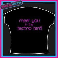 MEET YOU IN THE TECHNO TENT LADIES FUNNY FESTIVAL SLOGAN TSHIRT