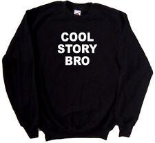 Cool Story Bro Funny Sweatshirt