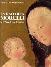 ZERI Federico, ROSSI Francesco, La raccolta Morelli nell'Accademia Carrara