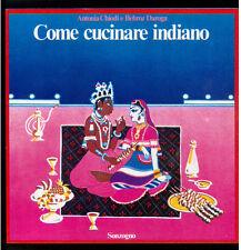 CHIODI ANTONIA DAROGA BEHROZ COME CUCINARE INDIANO SONZOGNO 1989 CUCINA INDIA