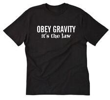 Obey Gravity It's The Law T-shirt Funny Nerd Math Physics Geek Tee Shirt