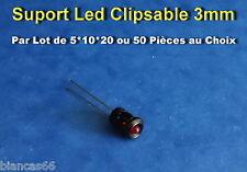 *** LOT DE 5*10*20 OU 50 SUPPORTS LED CLIPSABLES 3MM  ***