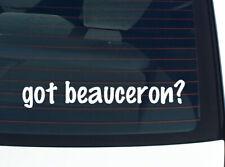 got beauceron? Dog Breed Funny Decal Sticker Art Wall Car Cute