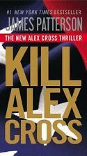Kill Alex Cross: By Patterson, James