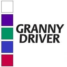 Granny Driver Decal Sticker Choose Color + Size #2966