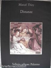 DISTANZE Marcel Thiry Sellerio La memoria 254 1992 Romanzo Racconto Narrativa di