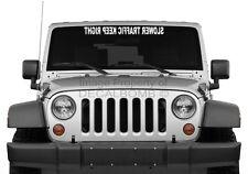 SLOWER TRAFFIC KEEP RIGHT windshield decal sticker lift rzr race turbo diesel