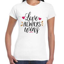 Love always wins Ladies T Shirt - Valentine Birthday Anniversary Gift