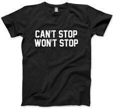 Can't Stop Won't Stop Mens Unisex T-Shirt