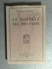 LIBRO - LE NOVELLE DEL MIO PAESE - TOMASO MONICELLI - MONDADORI 1920
