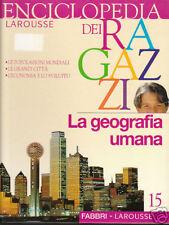 LA GEOGRAFIA UMANA Enciclopedia per Ragazzi Fabbri n.15