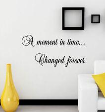 Un momento cambiato per sempre Preventivo Adesivo Decalcomania Vinile Wall Art amt1