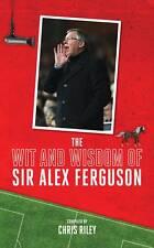 (Good)-The Wit and Wisdom of Sir Alex Ferguson (Paperback)-Chris Riley-184954621
