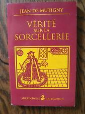 Jean de Mutigny Vérité sur la Sorcellerie Editions du Dauphin 1995