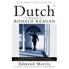 Dutch: A Memoir of Ronald Reagan, Morris, Edmund, Excellent Book