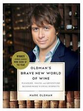 Oldman's Brave New World of Wine: Pleasure, Value, and Adventure Beyond Win