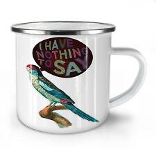 Have Nothing Say NEW Enamel Tea Mug 10 oz | Wellcoda