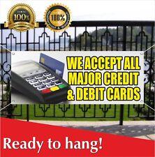 We Accept All Major Credit Debit Cards Banner Vinyl / Mesh Banner Sign Flag