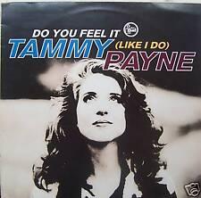 """TAMMY PAYNE ~ DO YOU FEEL IT (LIKE I DO) ~ 12"""" Single PS"""