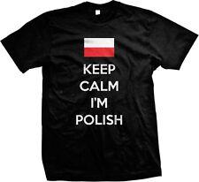 Keep Calm Im Polish Pride Poland Rzeczpospolita Polska Polski Mens T-shirt