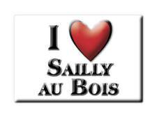 MAGNETS FRANCE AQUITAINE CALAMITA SOUVENIR AIMANT I LOVE SAILLY AU BOIS (62)--