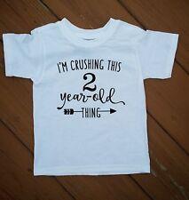 I'm Crushing This 1 2 3 4 5 6 Year Old Thing 1st 2nd 3rd 4th 5th Birthday Tshirt