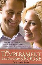 The TEMPERAMENT GOD GAVE YOUR SPOUSE Communicate Better by Art & Laraine Bennett