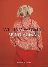 William Wegman: Being Human, Ewing, William A. Book
