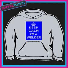 KEEP CALM IM A WELDER WELDING  HOODIE ALL SIZES & COLOURS