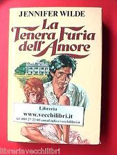 LA TENERA FURIA DELL'AMORE ROMANZO DI JENNIFER WILDE