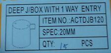 20MM 1 WAY DEEP JUNCTION BOX  PVC ELECTRICAL CONDUIT X 15