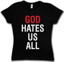 GOD HATES US ALL GIRLIE SHIRT - Kult Californication Hank Moody TV Duchovny Girl