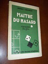 """""""LE MAITRE DU HASARD"""" HENRI CHATEAU (1929)  DEDICACE"""