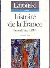 Histoire de France des origines à 1348 * DUBY  Hachette * ouvrage de références