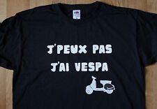 """T-shirt VESPA """"J'peux pas J'ai Vespa"""""""
