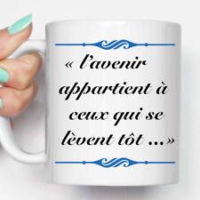 """Mug, Tasse en céramique """"l'avenir appartient à ceux qui se lèvent tôt"""" (MUG002)"""
