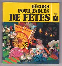 Décors pour tables de fêtes ¤ Josie FARNAY Fleurus