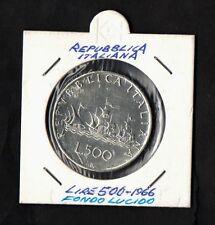 ITALIA LIRE 500 ARGENTO CARAVELLE FONDO quasi  LUCIDO anno 1966 occasione