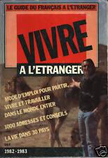 VIVRE  A L'ETRANGER - LE GUIDE DU FRANCAIS A L'ETRANGER