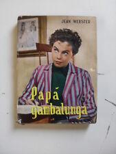 WEBSTER - PAPA' GAMBALUNGA - EDIZIONE BALDINI & CASTOLDI 1956