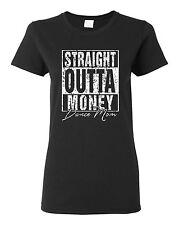 Straight Outta Money Dance Mom Ladies Junior Fit Tee Shirt 1521