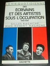 ECRIVAINS ET ARTISTES SOUS L'OCCUPATION 1940-1944 GUITRY CELINE ARLETTY GABIN