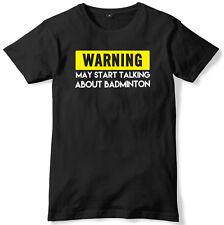 Warning May Start Talking About Badminton Mens Funny Slogan Unisex T-Shirt